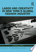 Labor and Creativity in New York   s Global Fashion Industry