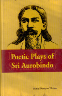 Poetic Plays of Sri Aurobindo