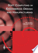 Soft Computing in Engineering Design and Manufacturing Book