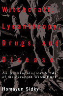 Witchcraft, Lycanthropy, Drugs and Disease