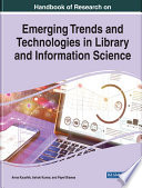 Handbook of Research on Emerging Trends and Technologies in Library and Information Science