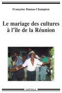 Pdf Le mariage des cultures à l'île de la Réunion Telecharger