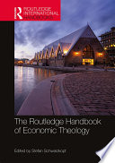 The Routledge Handbook of Economic Theology