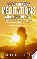 Guided Healing Meditations and Mindfulness Meditations Bundle