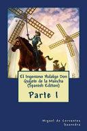 El Ingenioso Hidalgo Don Quijote de la Mancha Parte I (Spanish Edition)