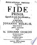 Disputationum Theologicarum De Fide Prima, Quae est de causa fidei efficiente