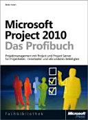 Microsoft Project 2010 - das Profibuch