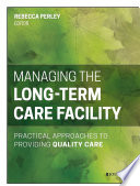 Managing The Long Term Care Facility