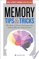Memory Tips & Tricks: The Book of Proven Techniques for Lasting Memory Improvement