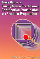 Study Guide For Family Nurse Practitioner Certification Examination And Practice Preparation PDF