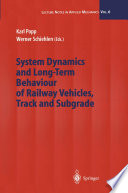 System Dynamics And Long Term Behaviour Of Railway Vehicles Track And Subgrade