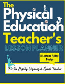 The Physical Education Teacher s Lesson Planner