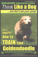 Think Like a Dog But Don t Eat Your Poop