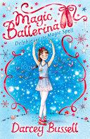 Delphie and the Magic Spell (Magic Ballerina, Book 2) Pdf/ePub eBook