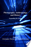 Photography  Anthropology and History