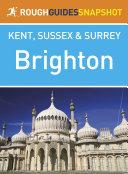 Brighton Rough Guides Snapshot Kent  Sussex and Surrey