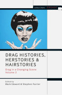 Drag Histories  Herstories and Hairstories