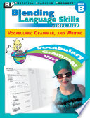 Blending Language Skills Simplified  Vocabulary  Grammar  and Writing  Book B  Grade 2