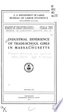 Industrial Experience of Trade-school Girls in Massachusetts by Women's Educational and Industrial Union (Boston, Mass.). Department of Research PDF