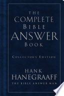 """The Complete Bible Answer Book: Collector's Edition"" by Hank Hanegraaff"