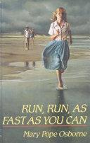 Run, Run, As Fast As You Can