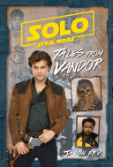 Solo  A Star Wars Story  Tales from Vandor