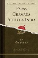 Farsa Chamada Auto da India (Classic Reprint)