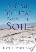 A Time to Heal from the Soil