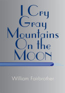 Pdf I Cry Gray Mountains on the Moon