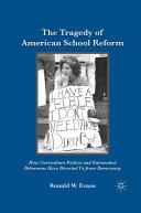 Pdf The Tragedy of American School Reform