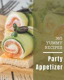 365 Yummy Party Appetizer Recipes Pdf/ePub eBook
