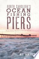 North Carolina s Ocean Fishing Piers