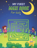 My First Maze Book For Kids Ages 1 4