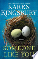 """Someone Like You: A Novel"" by Karen Kingsbury"