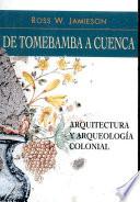 De Tomebamba a Cuenca  : arquitectura y arqueología colonial