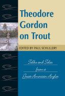 Theodore Gordon on Trout