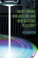 Smart Cinema Dvd Add Ons And New Audience Pleasures Book