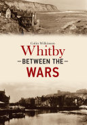 Whitby Between the Wars