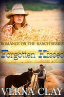 Forgotten Kisses: Book 8 of Romance on the Ranch Series