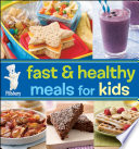Pillsbury Fast   Healthy Meals for Kids