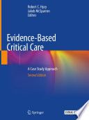 """Evidence-Based Critical Care: A Case Study Approach"" by Robert C. Hyzy, Jakob McSparron"
