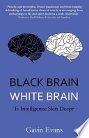 Black Brain, White Brain