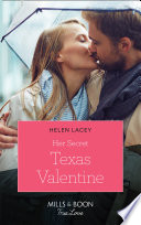 Her Secret Texas Valentine  Mills   Boon True Love   The Fortunes of Texas  The Lost Fortunes  Book 2