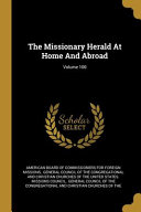 The Missionary Herald At Home And Abroad Volume 100