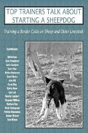 Top Trainers Talk about Starting a Sheepdog