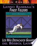 Latino Baseball s Finest Fielders