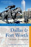 Explorer's Guide Dallas & Fort Worth: A Great Destination (Explorer's Great Destinations)