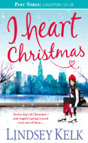 I Heart Christmas  Part Three  Chapters 13   18   I Heart Series  Book 6