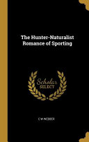 The Hunter Naturalist Romance of Sporting
