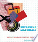 """""""Exploring Materials: Creative Design for Everyday Objects"""" by Inna Alesina, Ellen Lupton"""